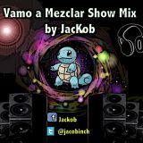 Vamo a Mezclar Show Mix #1 by JacKob