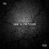 Next To The Future #10 | R.U.D (25.04.2017)