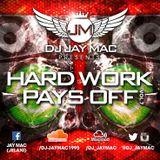 HARD WORK PAYS OFF VOL.7 - MIXED BY DJ JAY MAC
