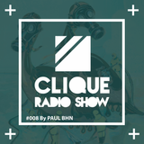 Clique_Radio_Show_#008_By Paul Bhn