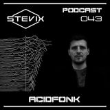 Stevix - Podcast 043 - ACIDFONK