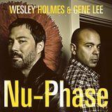 Wesley Holmes & Gene Lee - Nu-Phase