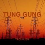 Tung Gung 4.0