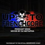 Up to Frenchcore - Podcast #002