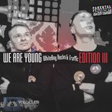 WhiteBoy $ Traffic - We Are Young 3 (2016-02-06)