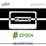 Uncharted Radio EP004 hosted by Caysr & Malpolis