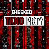 Cheeked UP - TKNO PRTY 060 (Recorded 21st July 2018)