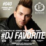 DJ Favorite - Fashion Music Radio Show 040 (Criminal Vibes Guest Mix)