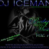 Baby Making Music (Vol 1) Keith Sweat vs. R. Kelly by Dj Iceman