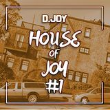 The House of Joy - #1 - Soundcloud Special