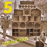 Dubalicious 5