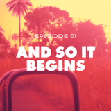 Episode 01: And So It Begins
