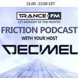 Decimel Friction Podcast 002 Live On Trance.FM - 7th September 2015