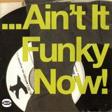 ...Ain't It Funky Now!