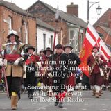 Getting In the mood for The Battle of Nantwich 2018 - Something Different with Tim Prevett