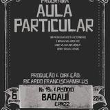 AULA PARTICULAR EPISODIO 20 - BADAUI