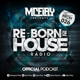 McFlay presents. Re-Born Of House Radio #026