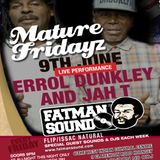MATURE FRIDAYZ FATMAN SOUND SPECIAL GUEST JAH T AND ERROL DUNKLEY 09 06 17 LIVE RECORDING NEW.mp3(