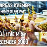 Andreas Kremer - Techno from the Past - DJ Live Mix - December 2000 -