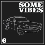 Some Vibes #6