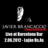 2.06.2012 @ Javier Brancaccio Live 3 Hours Set at BCN Bar @ Luján Bs.As