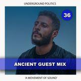 ANCIENT | UP GUEST MIX 036