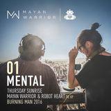 Mental - Mayan Warrior x Robot Heart - Burning Man - 2016