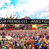 WE ARE YOUR FRIENDS 015 - JAMES FIGUEROA