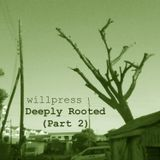 Deeply Rooted - Part 2