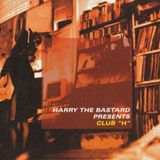 Harry the Bastard - Club H