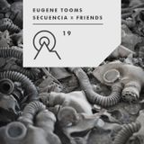 S3R19 - Secuencia X Friends - EUGENE TOOMS