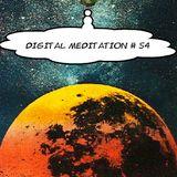 Digital Meditation # 54