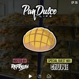 """The Pan Dulce Life"" With DJ Refresh - Episode 28 feat. DJ Chuwe"