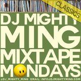 DJ Mighty Ming Presents: Mixtape Mondays Classics 001