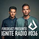 Firebeatz presents Ignite Radio #036