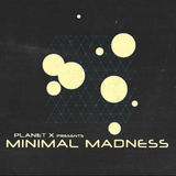 PLANET X presents Minimal Madness Radio Show 074 (guest Cesar Marcos) 22.08.2019