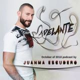 ADELANTE! - OCTOBER OF 2018 PODCAST BY JUANMA ESCUDERO