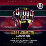 The Double Trouble Mixxtape 2016 Volume 8
