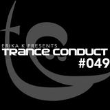 Erika K - Trance Conduct 049