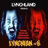 Lynchian #6 — Songs from an Alternate Dimension