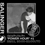 Salinger - Power Hour # 1 - 11222017