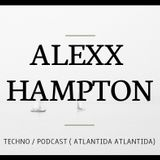 ALEXX HAMPTON -  P O D C A S T / / ATLANTIDA  ATLANTIDA