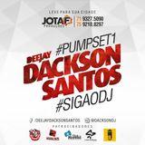 #PUMPSET1 - DEEJAY DACKSON SANTOS 2015