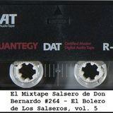 El Mixtape Salsero de Don Bernardo - Emisión #264 (Especial 'El Bolero de Los Salseros vol. V')