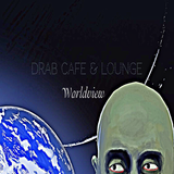 Drab Cafe & Lounge ~ World View