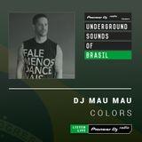 DJ Mau Mau - Colors #009 (Underground Sounds of Brasil)