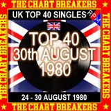 UK TOP 40 : 24 - 30 AUGUST 1980 - THE CHART BREAKERS