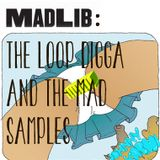 Johnny Karma: Madlib - The Loop Digga & the Mad Samples Vol. 1