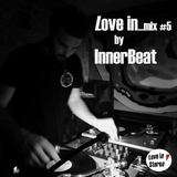Love in...mix #5 by Inner Beat