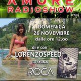LORENZOSPEED* presents AMORE Radio Show # 709 Domenica 26 Novembre 2017 with DJ ROCA